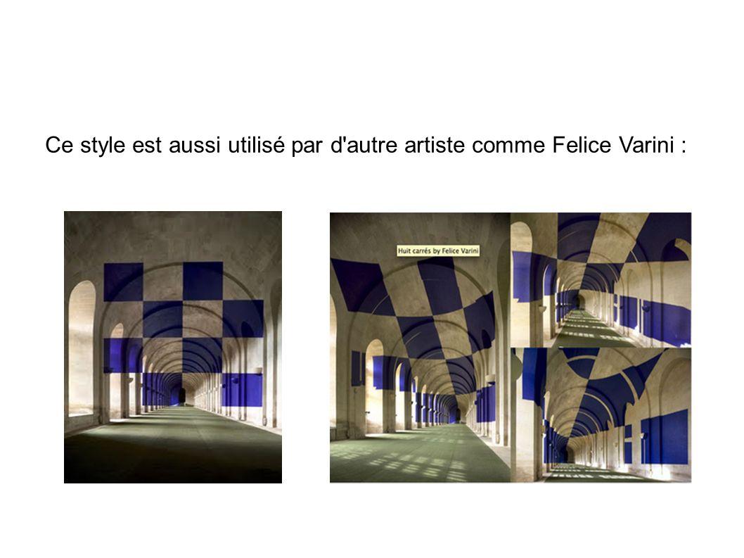 Ce style est aussi utilisé par d'autre artiste comme Felice Varini :