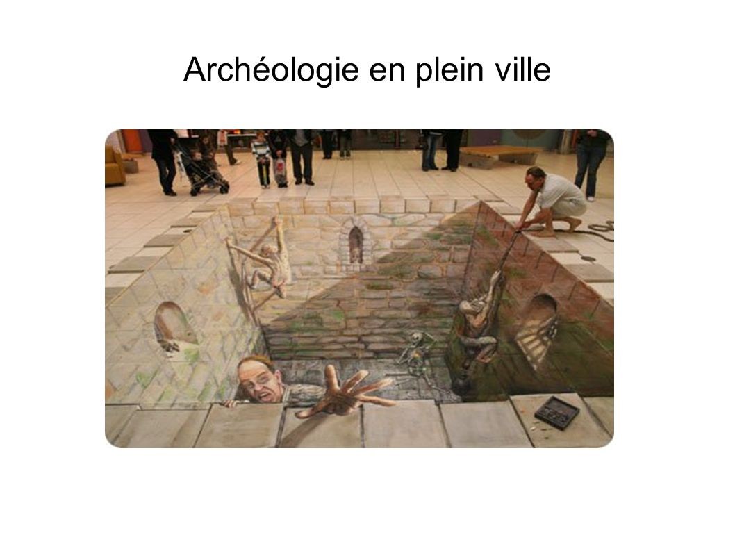 Archéologie en plein ville