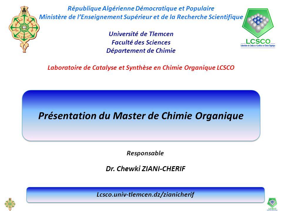 Présentation du Master de Chimie Organique République Algérienne Démocratique et Populaire Ministère de lEnseignement Supérieur et de la Recherche Sci