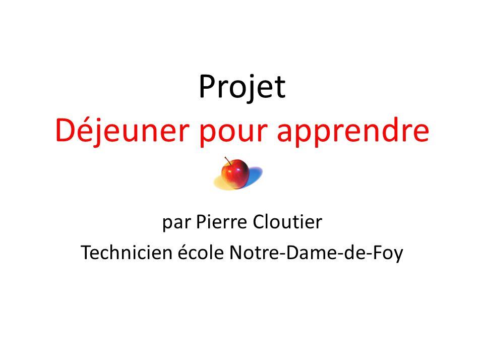 Projet Déjeuner pour apprendre par Pierre Cloutier Technicien école Notre-Dame-de-Foy