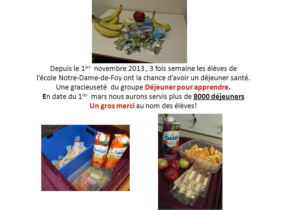 Depuis le 1 ier novembre 2013, 3 fois semaine les élèves de lécole Notre-Dame-de-Foy ont la chance davoir un déjeuner santé. Une gracieuseté du groupe