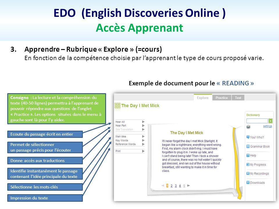 Permet de sélectionner un passage précis pour lécouter EDO (English Discoveries Online ) Accès Apprenant 3.Apprendre – Rubrique « Explore » (=cours) E
