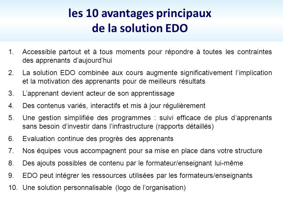 les 10 avantages principaux de la solution EDO 1. Accessible partout et à tous moments pour répondre à toutes les contraintes des apprenants daujourdh