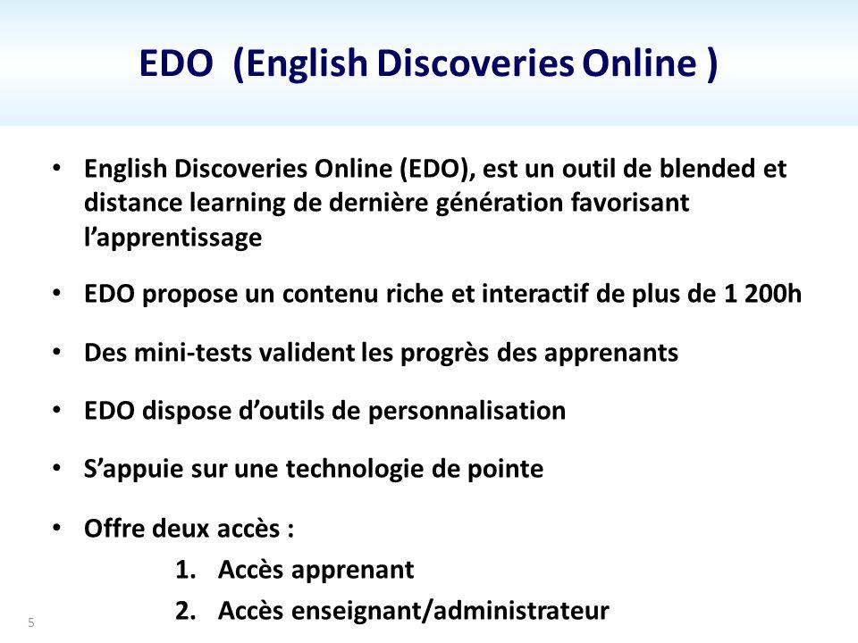 EDO (English Discoveries Online ) English Discoveries Online (EDO), est un outil de blended et distance learning de dernière génération favorisant lap