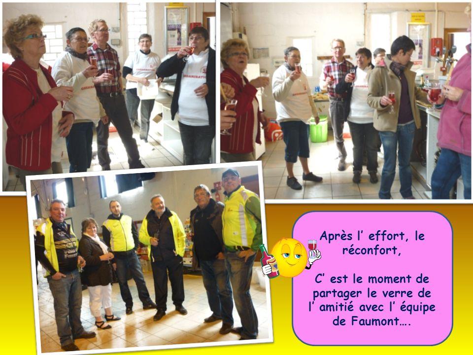 Après l effort, le réconfort, C est le moment de partager le verre de l amitié avec l équipe de Faumont….