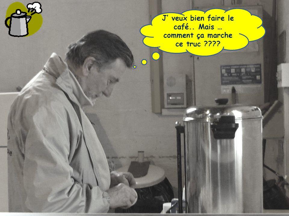 J veux bien faire le café.. Mais … comment ça marche ce truc