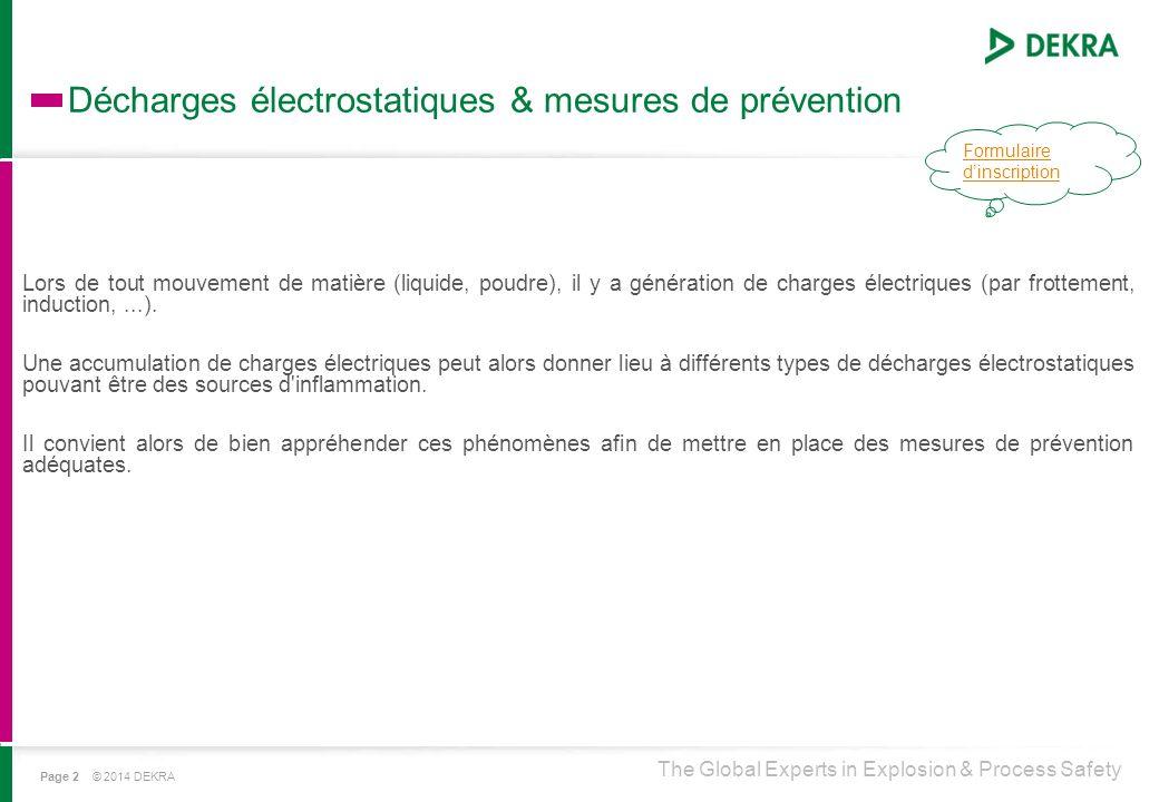 The Global Experts in Explosion & Process Safety Décharges électrostatiques & mesures de prévention Page 2 © 2014 DEKRA Lors de tout mouvement de mati
