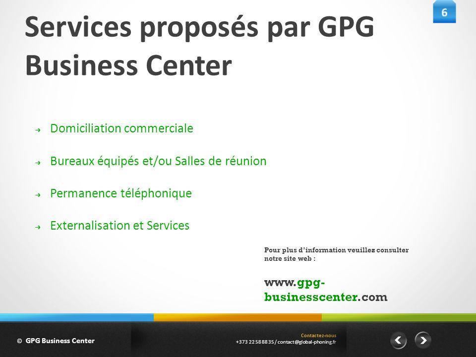 Contactez-nous +373 22 58 88 35 / contact@global-phoning.fr © GPG Business Center Services proposés par GPG Business Center Domiciliation commerciale