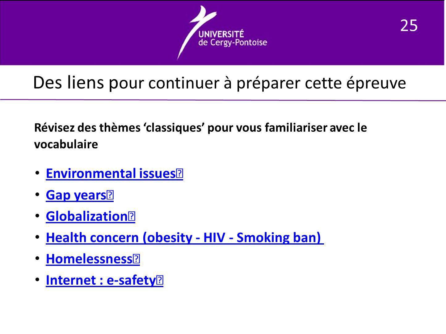 25 Des liens p our continuer à préparer cette épreuve Révisez des thèmes classiques pour vous familiariser avec le vocabulaire Environmental issues Ga
