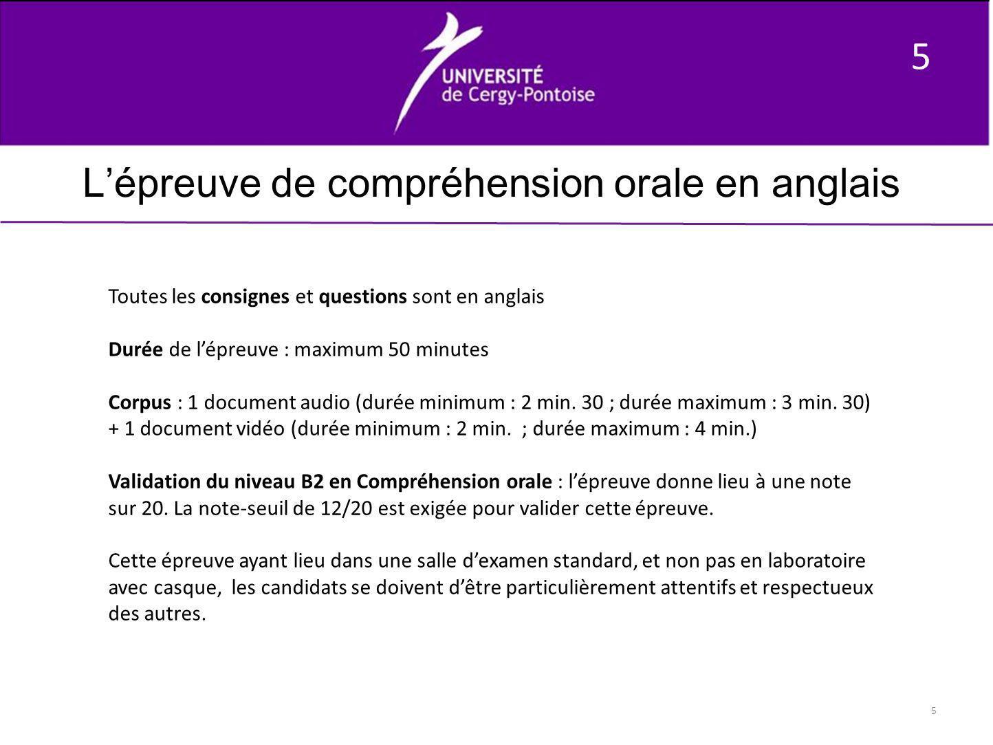 5 5 Lépreuve de compréhension orale en anglais Toutes les consignes et questions sont en anglais Durée de lépreuve : maximum 50 minutes Corpus : 1 doc