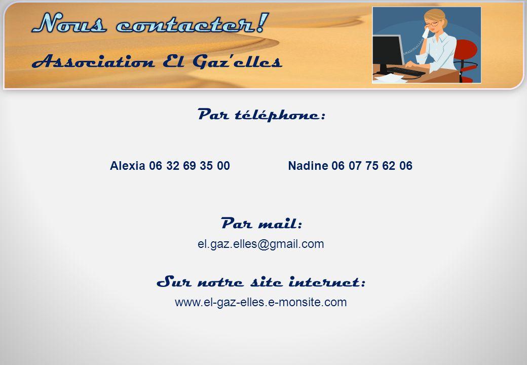 Par téléphone: Alexia 06 32 69 35 00 Nadine 06 07 75 62 06 Par mail: el.gaz.elles@gmail.com Sur notre site internet: www.el-gaz-elles.e-monsite.com As