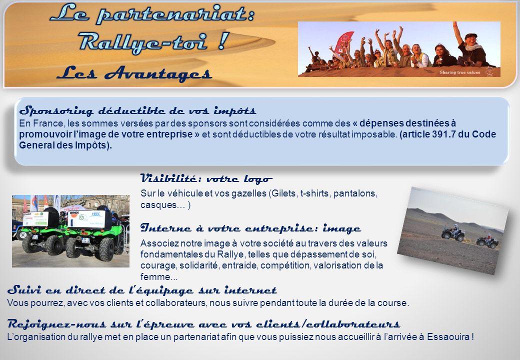 Visibilité: votre logo Sur le véhicule et vos gazelles (Gilets, t-shirts, pantalons, casques… ) Interne à votre entreprise: image Associez notre image