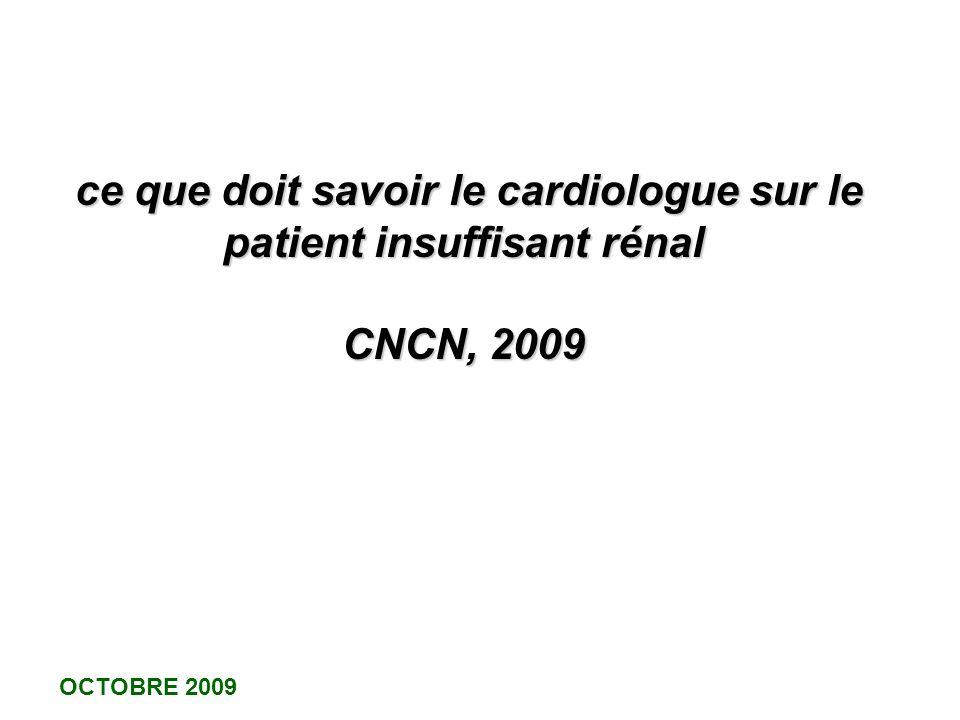 ce que doit savoir le cardiologue sur le patient insuffisant rénal CNCN, 2009 ce que doit savoir le cardiologue sur le patient insuffisant rénal CNCN,