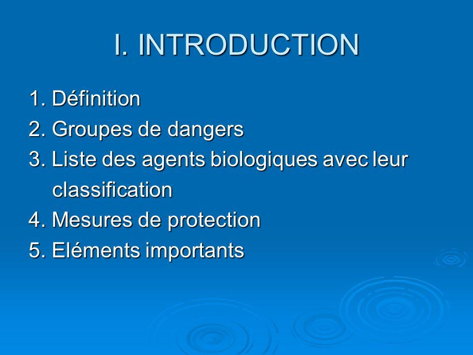 I.INTRODUCTION 1. Définition 2. Groupes de dangers 3.