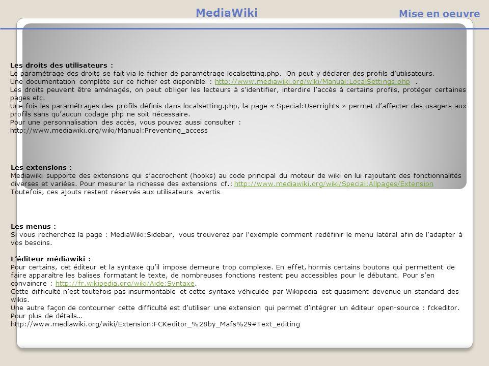 Les droits des utilisateurs : Le paramétrage des droits se fait via le fichier de paramétrage localsetting.php.