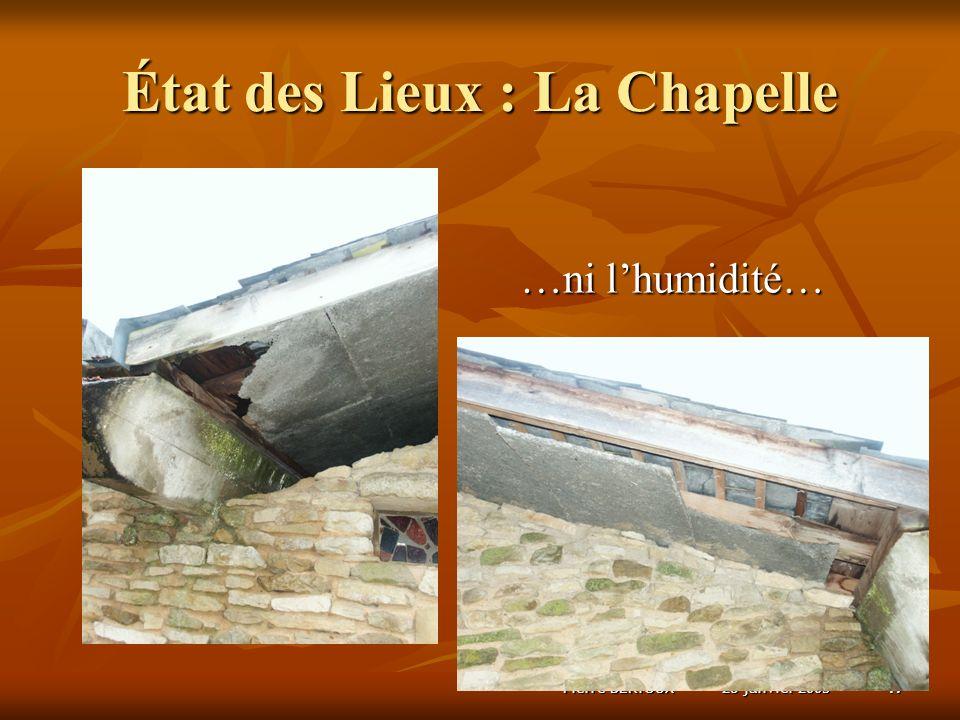 28 janvier 2005Pierre BERTOUX17 État des Lieux : La Chapelle …ni lhumidité…