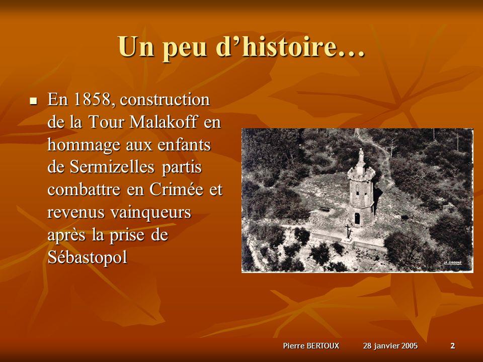 28 janvier 2005Pierre BERTOUX3 Un peu dhistoire… Dès linauguration de la tour de grand pèlerinages sorganisèrent chaque année par les sentiers en lacets Dès linauguration de la tour de grand pèlerinages sorganisèrent chaque année par les sentiers en lacets