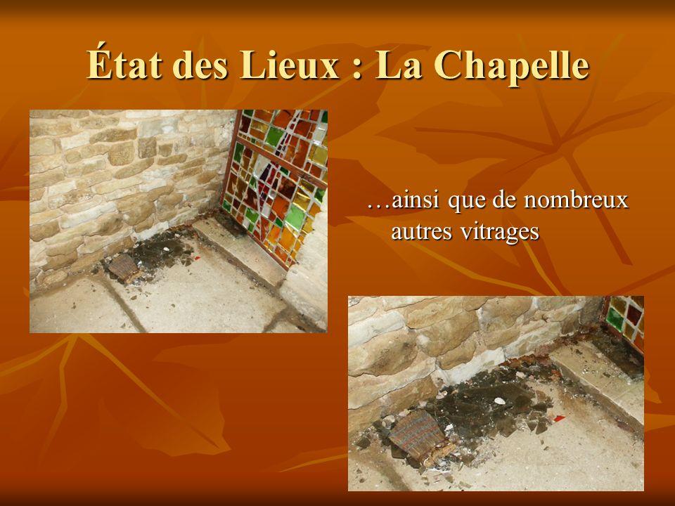 28 janvier 2005Pierre BERTOUX23 État des Lieux : La Chapelle …ainsi que de nombreux autres vitrages