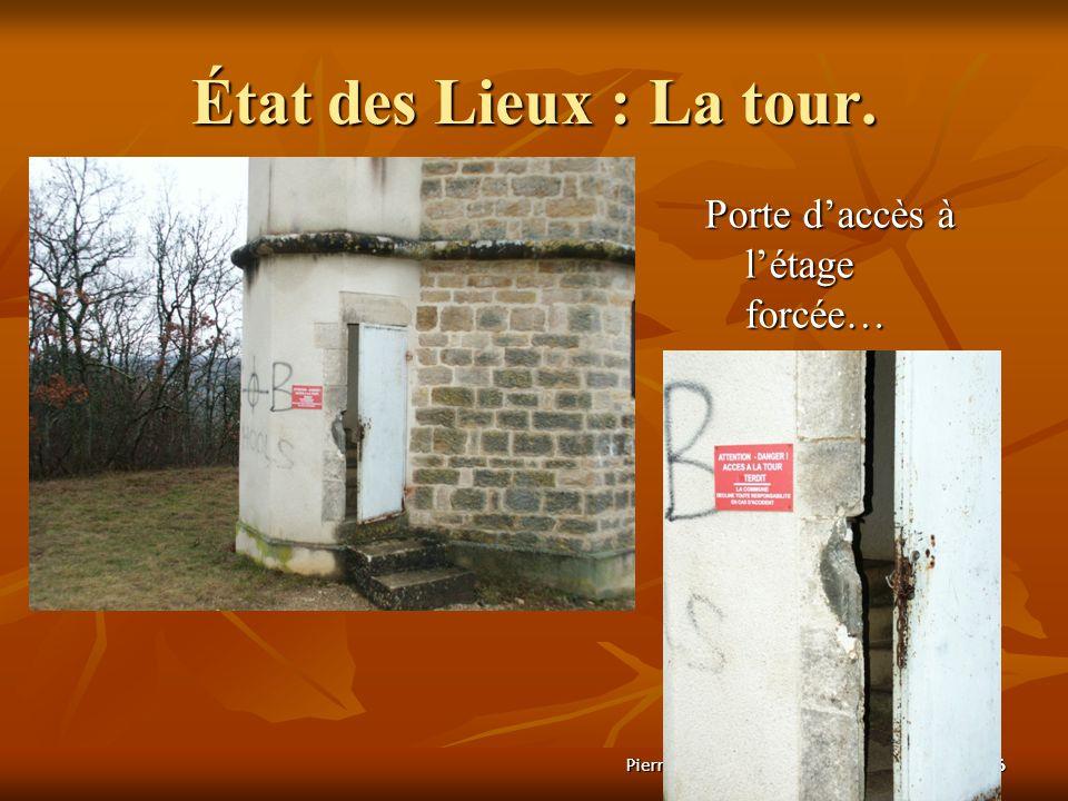28 janvier 2005Pierre BERTOUX26 État des Lieux : La tour. Porte daccès à létage forcée…