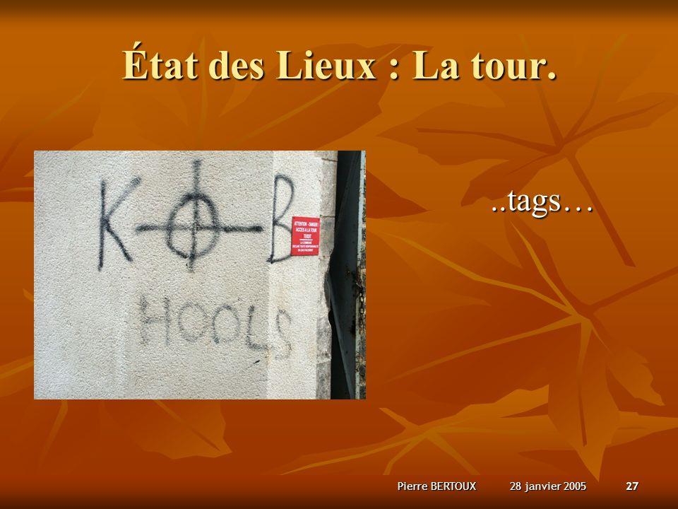28 janvier 2005Pierre BERTOUX27 État des Lieux : La tour...tags…
