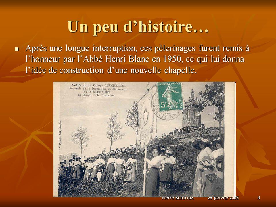 28 janvier 2005Pierre BERTOUX25 État des Lieux : La tour.