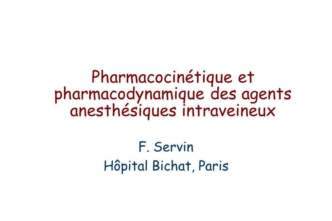Pharmacocinétique et pharmacodynamique des agents anesthésiques intraveineux F.