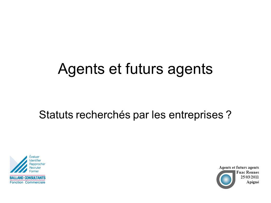 Agents et futurs agents Statuts recherchés par les entreprises .