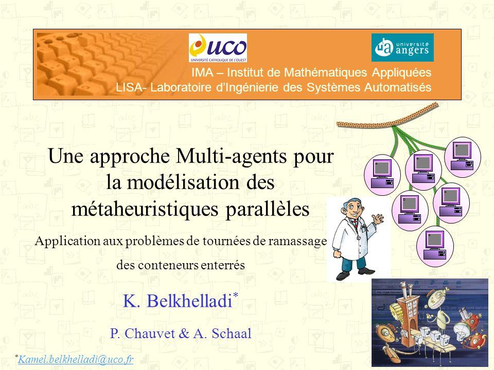1 IMA – Institut de Mathématiques Appliquées LISA- Laboratoire dIngénierie des Systèmes Automatisés Une approche Multi-agents pour la modélisation des