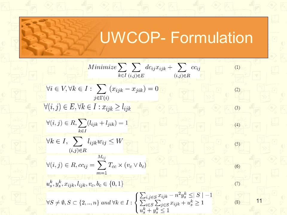 11 UWCOP- Formulation (1) (2) (3) (4) (5) (6) (7) (8)