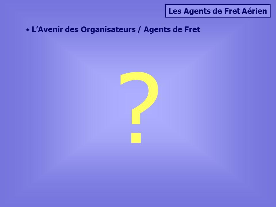 Les Agents de Fret Aérien LAvenir des Organisateurs / Agents de Fret ?
