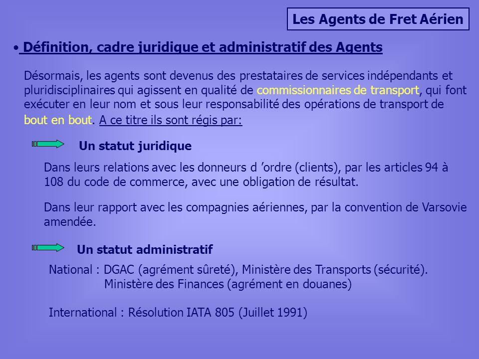 Les Agents de Fret Aérien Définition, cadre juridique et administratif des Agents Désormais, les agents sont devenus des prestataires de services indé