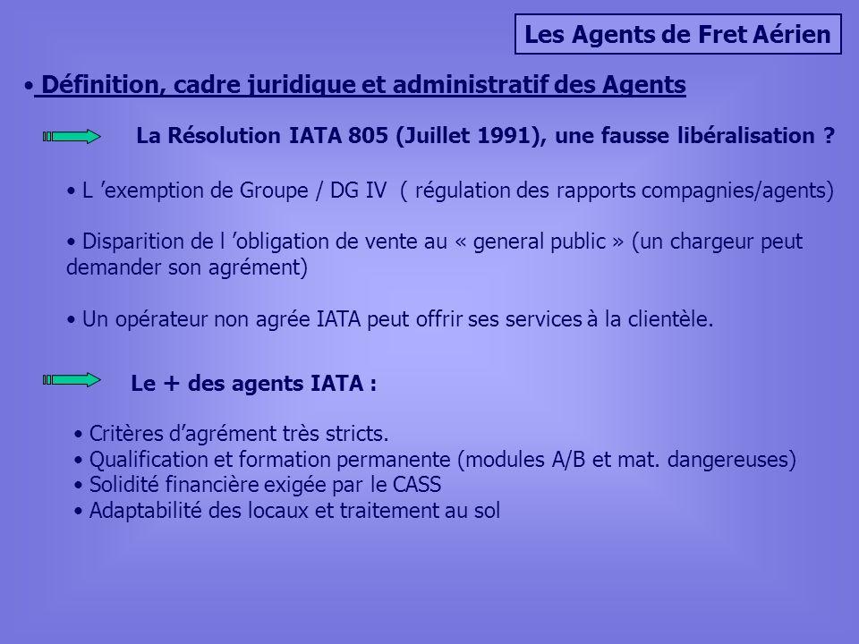 Les Agents de Fret Aérien Définition, cadre juridique et administratif des Agents Critères dagrément très stricts.