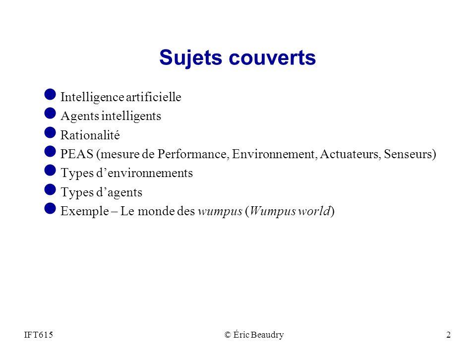 Exemple : Aspirateur robotisé l Observations (données sensorielles): position et état des lieux.