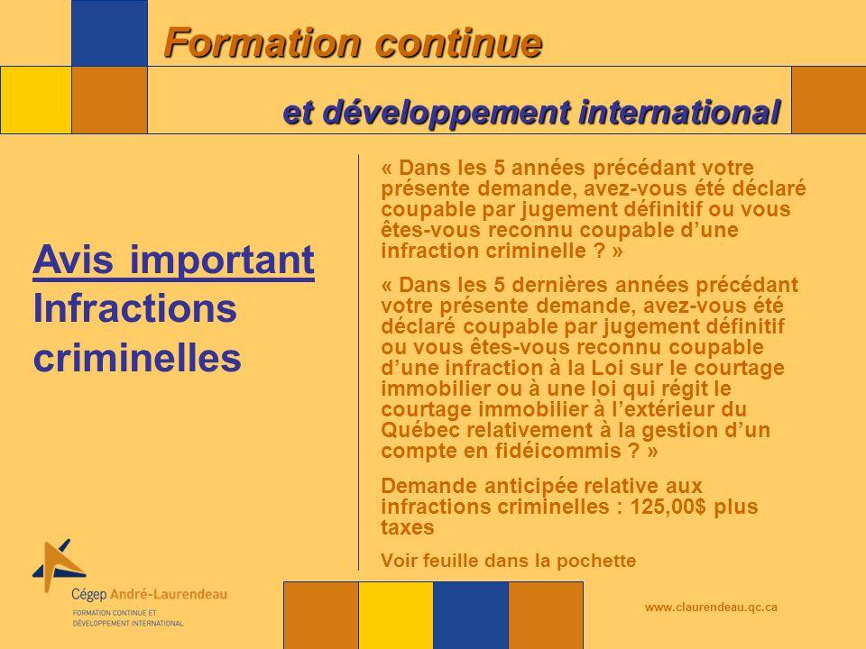 Formation continue et développement international www.claurendeau.qc.ca « Dans les 5 années précédant votre présente demande, avez-vous été déclaré coupable par jugement définitif ou vous êtes-vous reconnu coupable dune infraction criminelle .