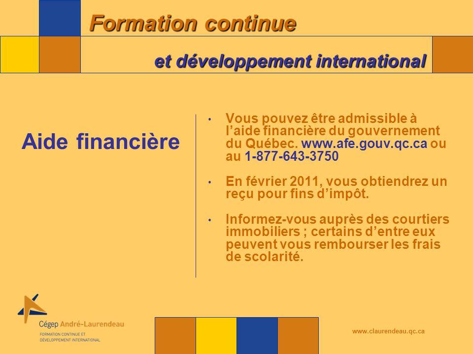 Formation continue et développement international www.claurendeau.qc.ca Vous pouvez être admissible à laide financière du gouvernement du Québec.