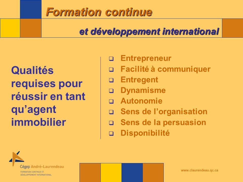 Formation continue et développement international www.claurendeau.qc.ca Au Québec : 17 323 Région de Montréal : 11 569 Source : ACAIQ – Rapport annuel 2008 Membres de lACAIQ (agents et courtiers)