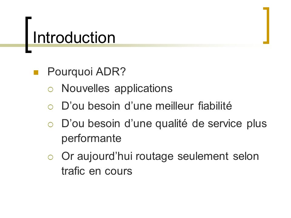 Introduction Pourquoi ADR.