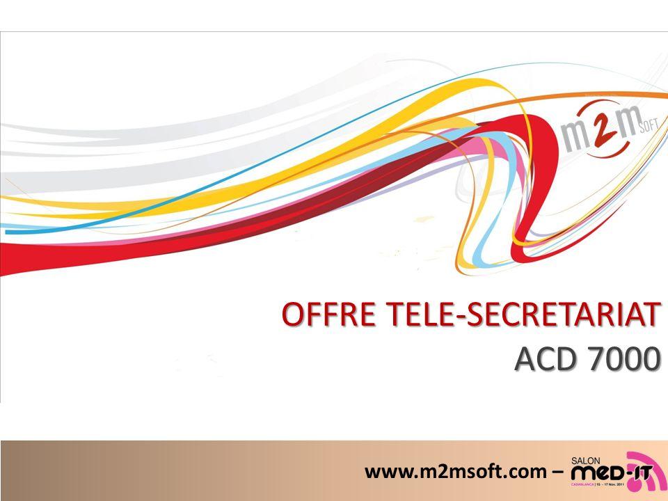 OFFRE TELE-SECRETARIAT ACD 7000 www.m2msoft.com –