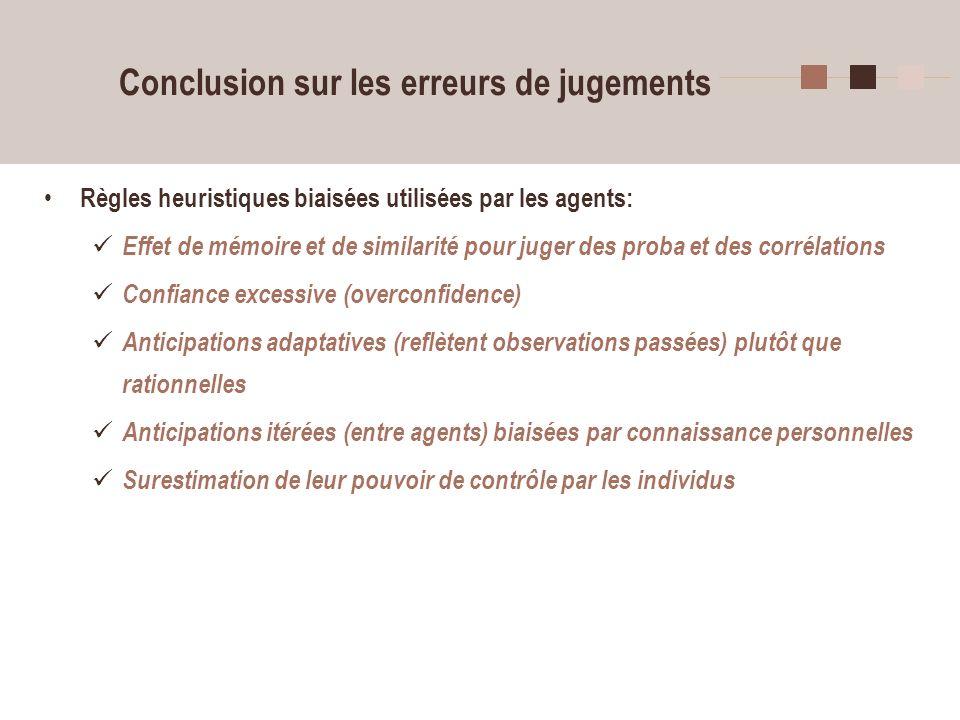4 Conclusion sur les erreurs de jugements Règles heuristiques biaisées utilisées par les agents: Effet de mémoire et de similarité pour juger des prob