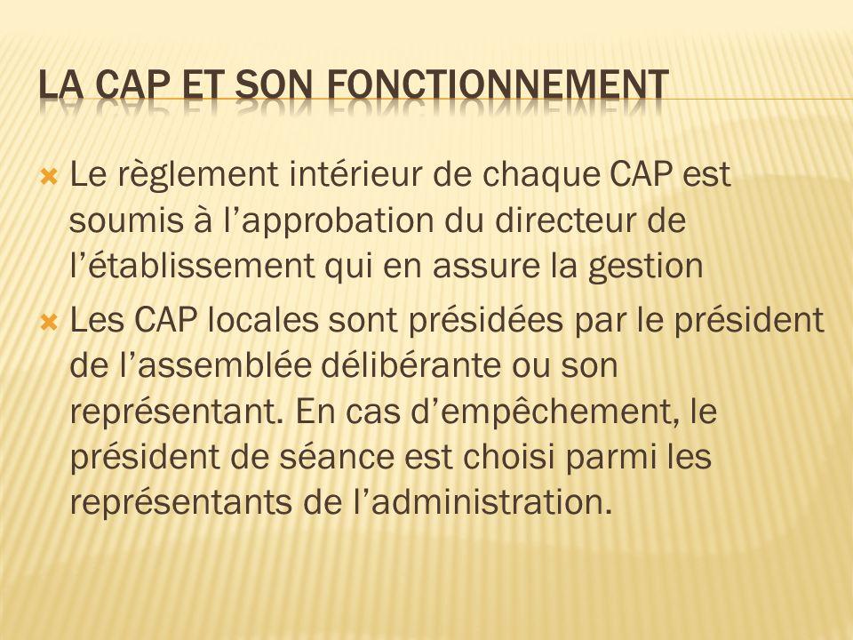 Le secrétariat des CAP est assuré par létablissement concerné ou celui qui en assure la gestion.