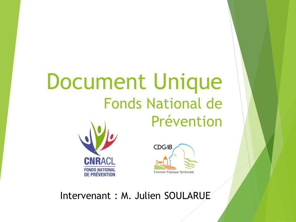Document Unique Fonds National de Prévention Intervenant : M. Julien SOULARUE
