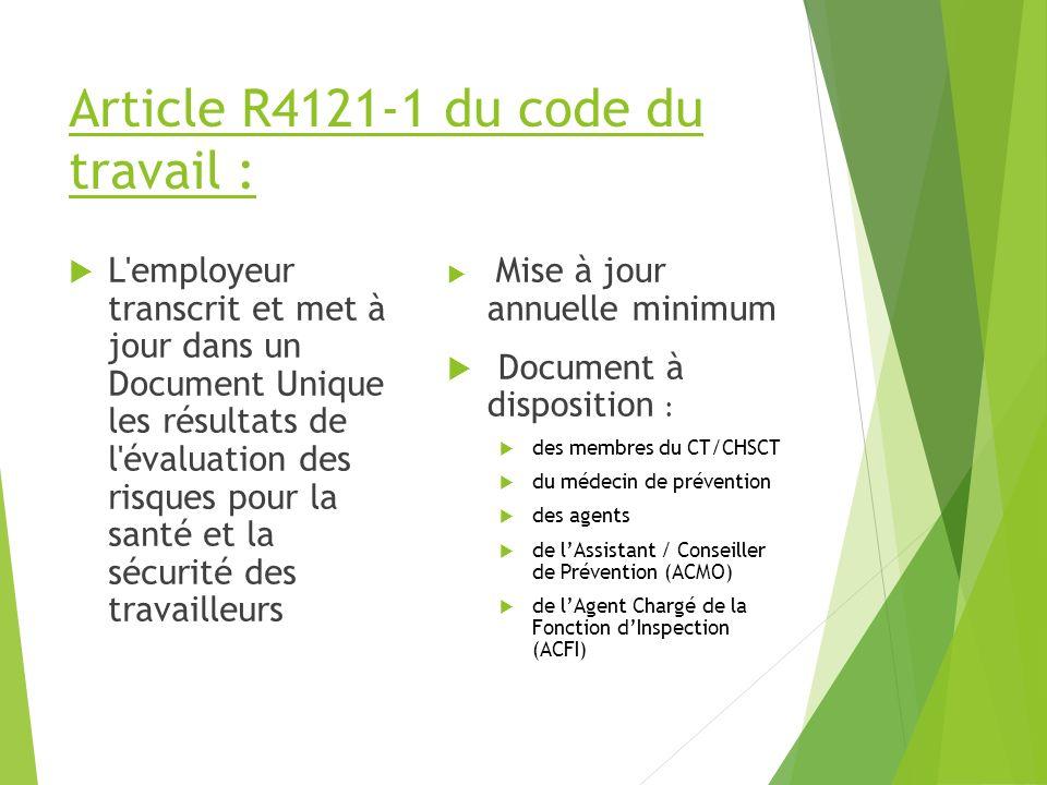 Article R4121-1 du code du travail : L'employeur transcrit et met à jour dans un Document Unique les résultats de l'évaluation des risques pour la san