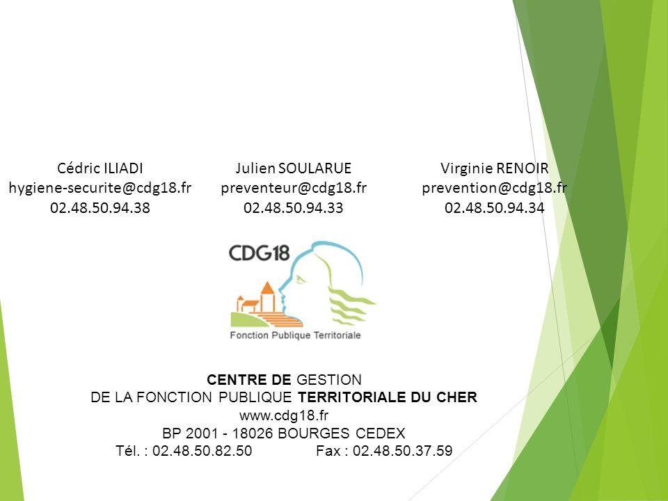 Cédric ILIADI hygiene-securite@cdg18.fr 02.48.50.94.38 Julien SOULARUE preventeur@cdg18.fr 02.48.50.94.33 Virginie RENOIR prevention@cdg18.fr 02.48.50