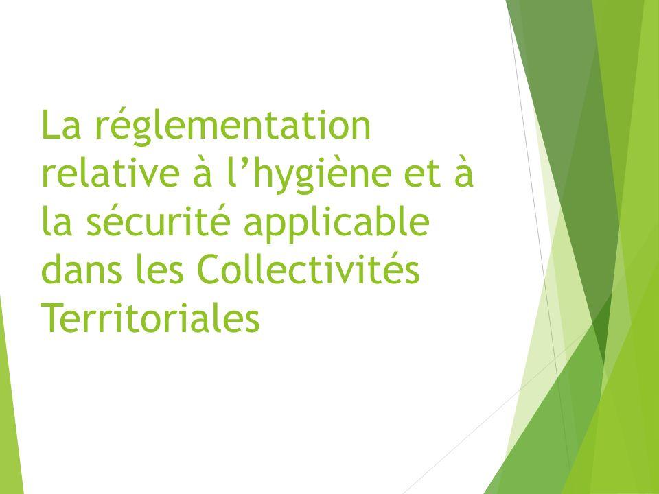La réglementation relative à lhygiène et à la sécurité applicable dans les Collectivités Territoriales