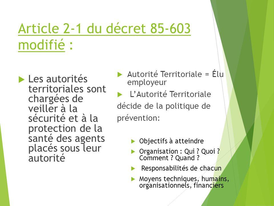 Article 2-1 du décret 85-603 modifié : Les autorités territoriales sont chargées de veiller à la sécurité et à la protection de la santé des agents pl