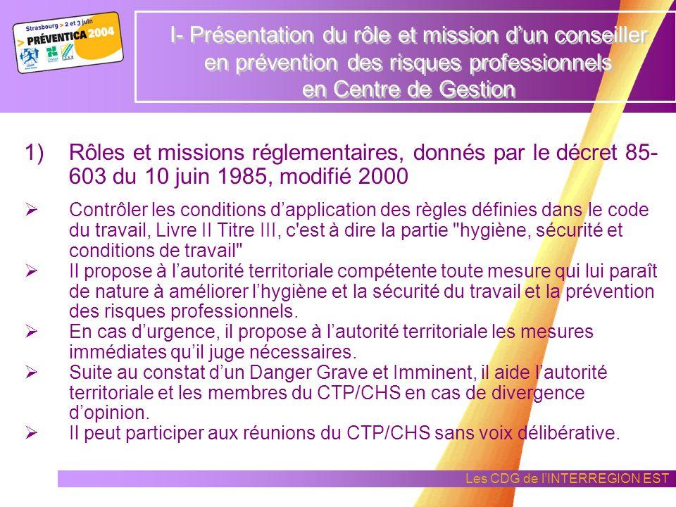 Les CDG de lINTERREGION EST I - Présentation du rôle et mission dun conseiller en prévention des risques professionnels en Centre de Gestion 1)Rôles e