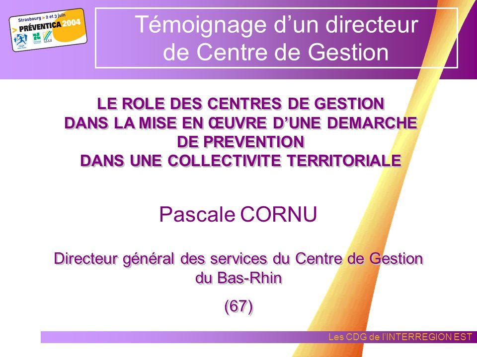 Les CDG de lINTERREGION EST II- Proposition dune démarche de prévention adaptée à lorganisation de la collectivité (approche pragmatique de terrain) E
