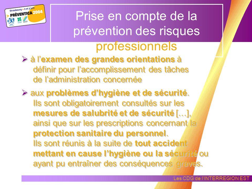 Les CDG de lINTERREGION EST Prise en compte de la prévention des risques professionnels Le fonctionnement du C.T.P. : il est consulté pour avis sur le