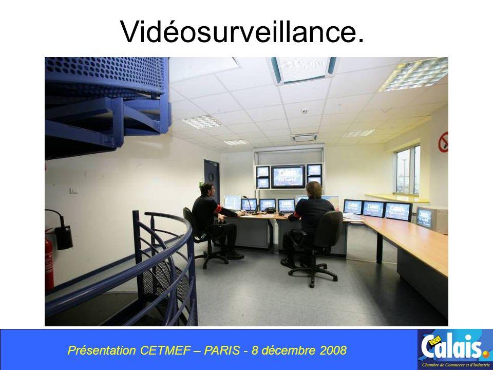 Présentation CETMEF – PARIS - 8 décembre 2008 Vidéosurveillance.