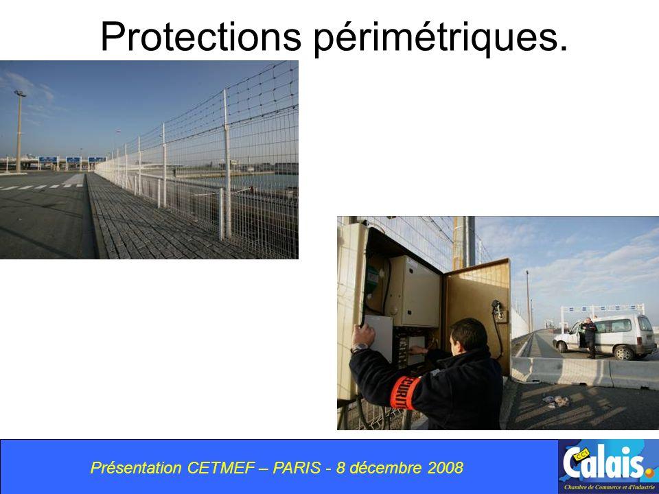 Présentation CETMEF – PARIS - 8 décembre 2008 Protections périmétriques.